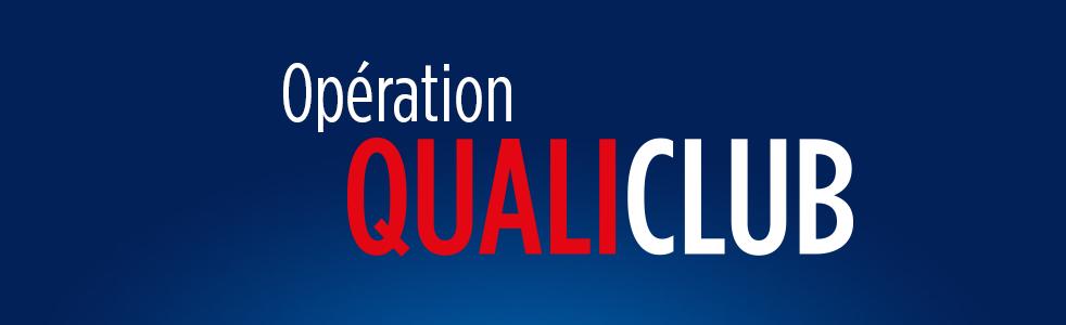 OPÉRATION QUALICLUB - UNE RECONNAISSANCE POUR TOUS !