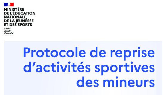TOUS - PROTOCOLE DE REPRISE DES ACTIVITES SPORTIVES DES MINEURS